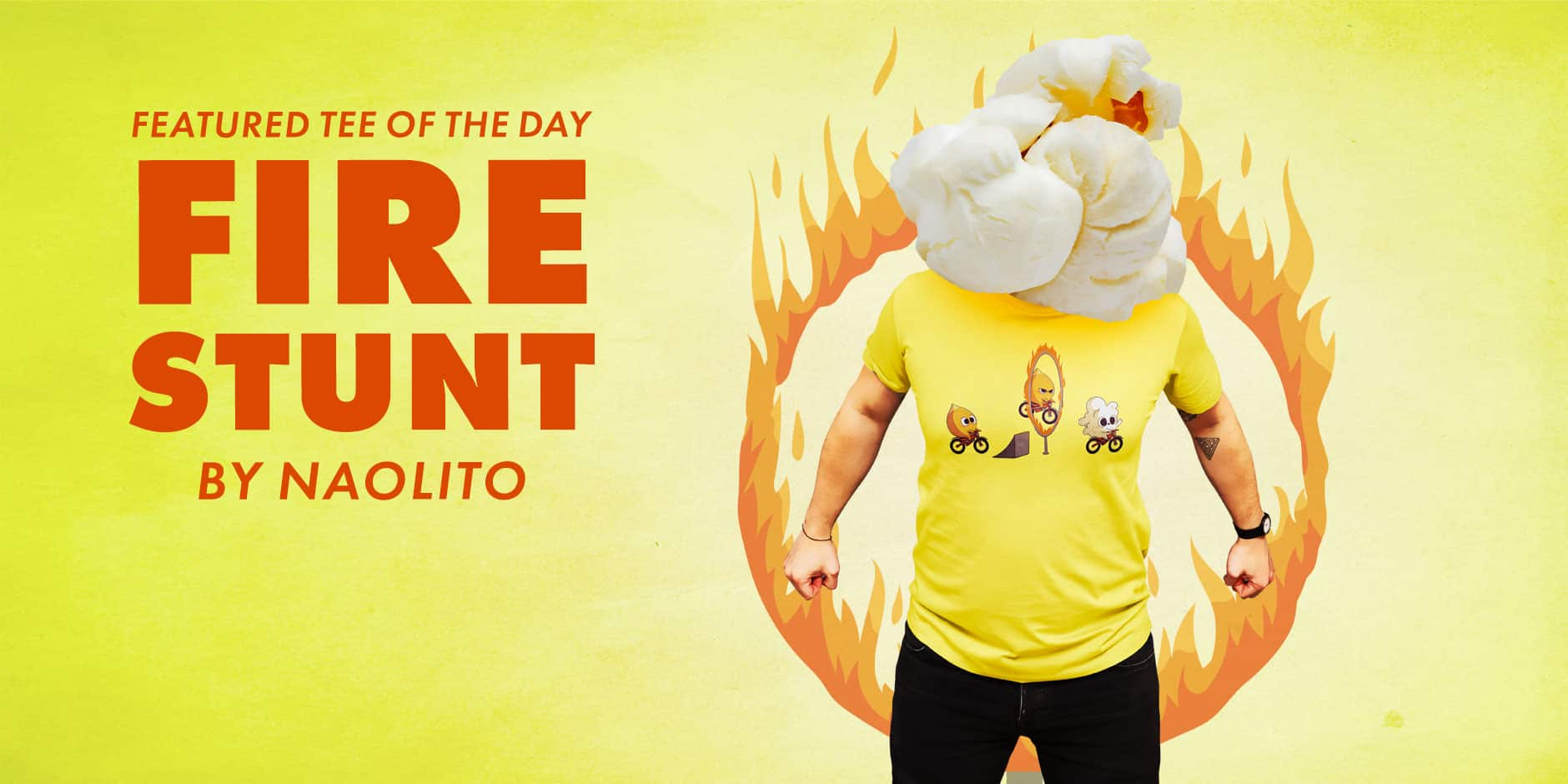 Featured Design: Fire Stunt by Naolito