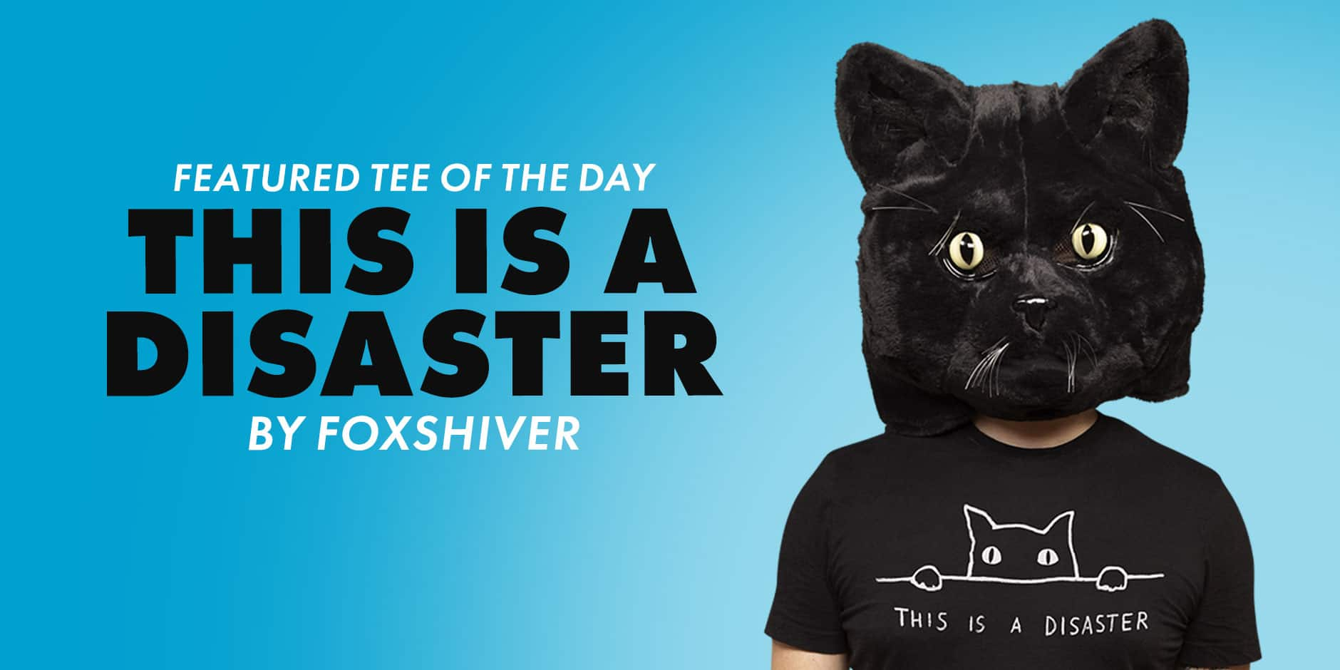 Featured Design: This is a Disaster by FoxShiver