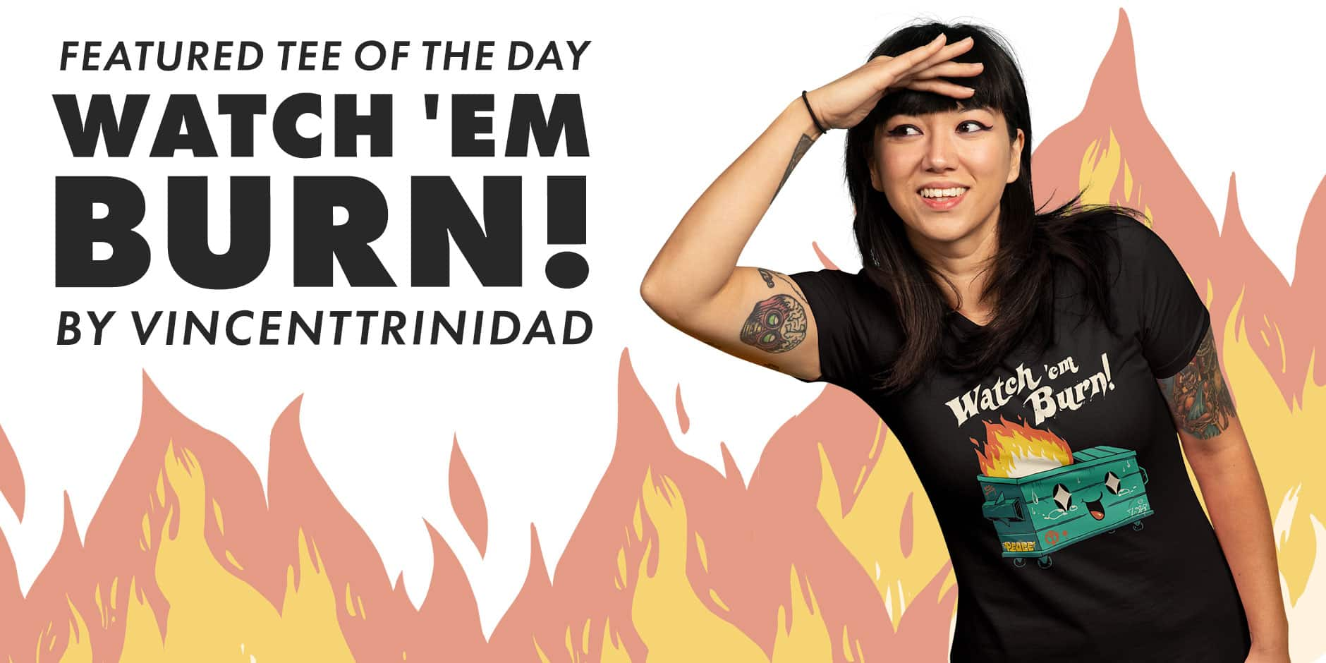 Featured Design: WATCH 'EM BURN! Design by Vincent Trinidad