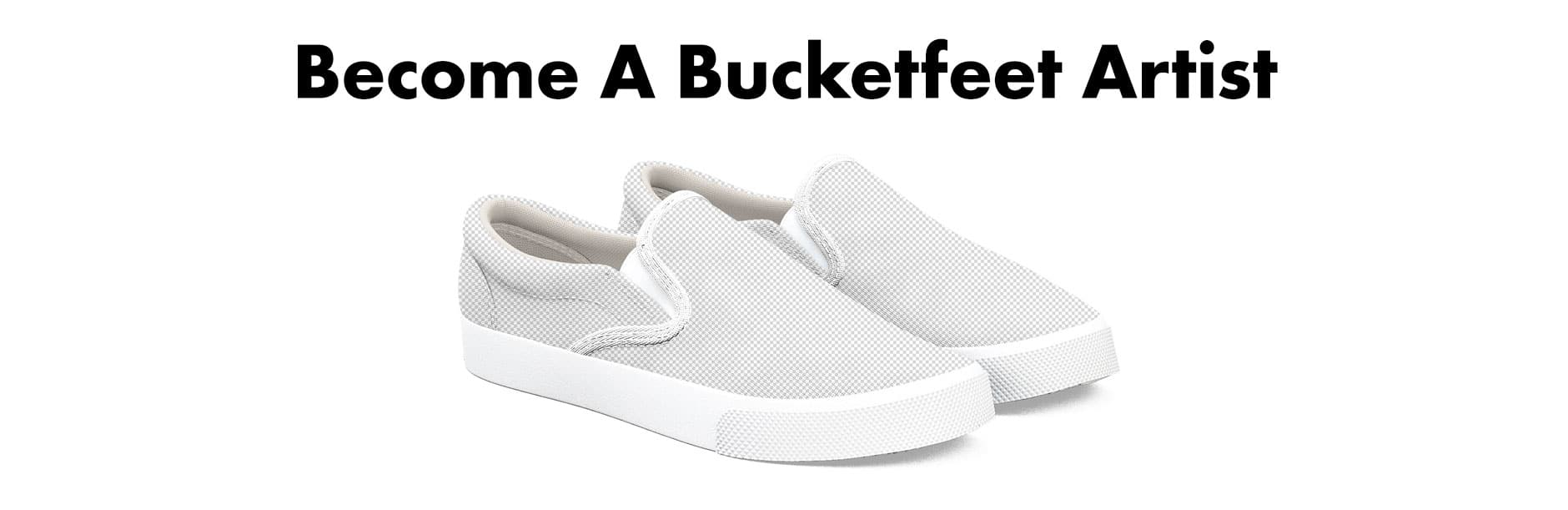 Become a Bucketfeet Artist