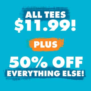 Shop $11.99 Tees plus 50% off Sitewide!