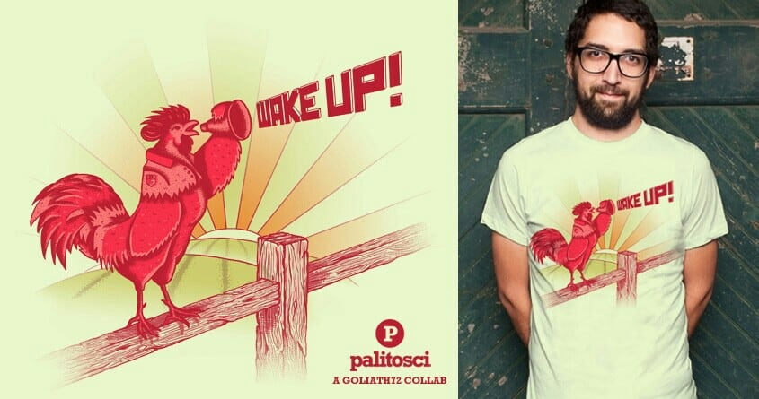 WAKE UP!! by goliath72 and palitosci on Threadless