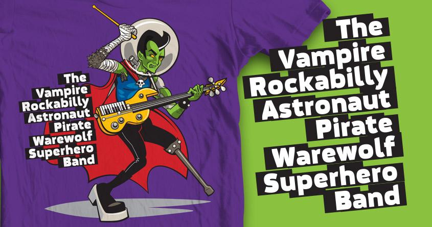 The Vampire Rockabilly Astronaut Pirate Warewolf Superhero Band  by euphospug on Threadless