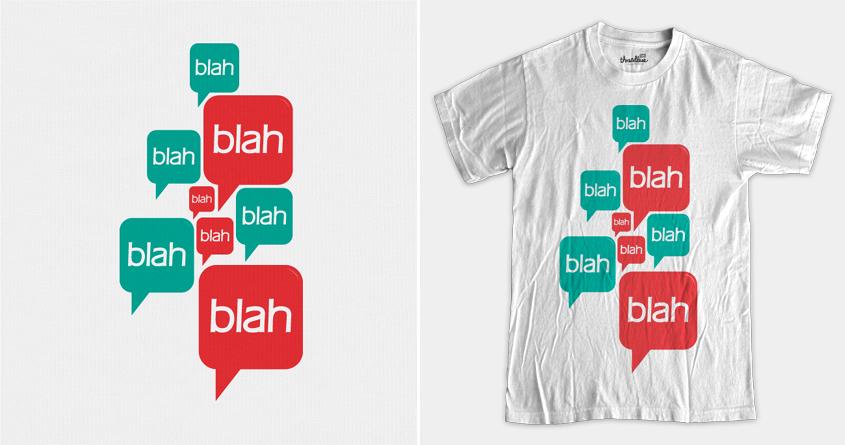 blah blah blah by yanmos on Threadless