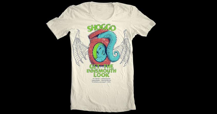 Shoggo!  Get the Innsmouth look! by megapowerskills on Threadless