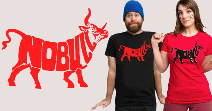 no bull by Methlop39 on Threadless