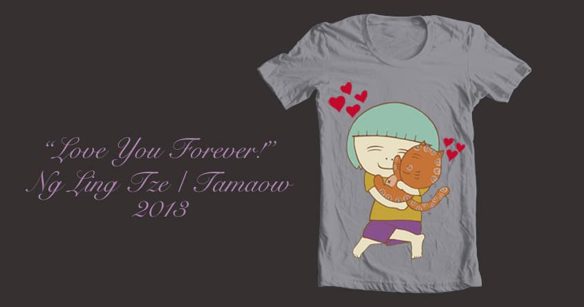 Love You Forever by tamaow on Threadless
