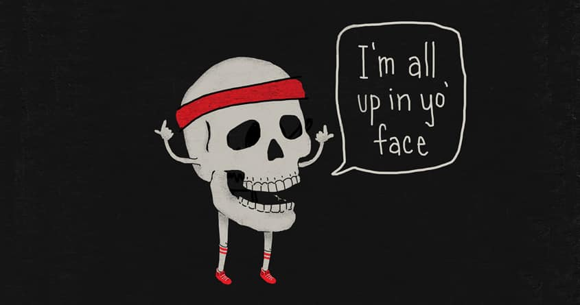 Skull in your Face by murraymullet on Threadless