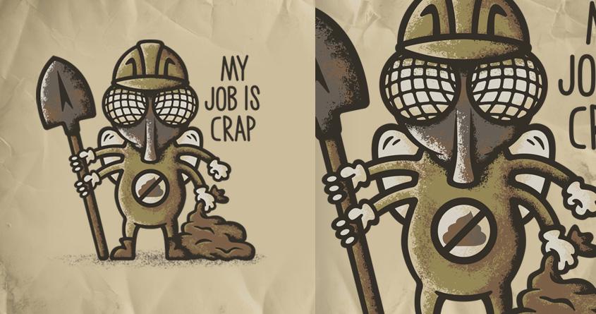 My Job is Crap by WanderingBert on Threadless