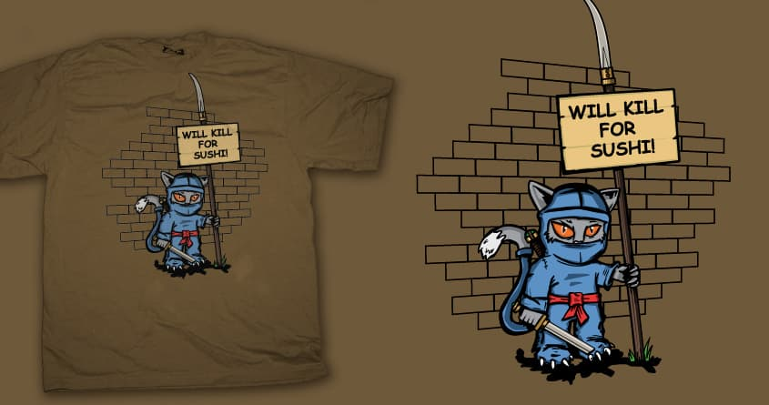 Will kill for sushi by robgrafix on Threadless