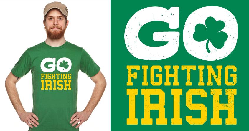 Go Fighting Irish by lunchboxbrain on Threadless