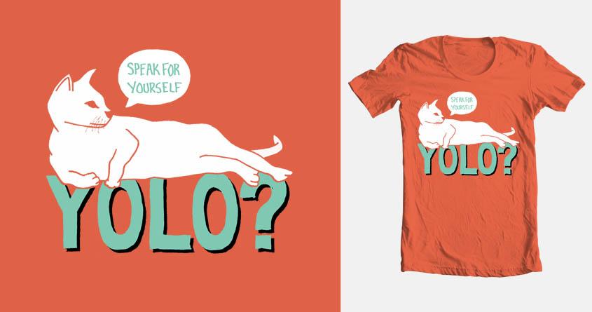 YOLO? by Matty Mcfly on Threadless