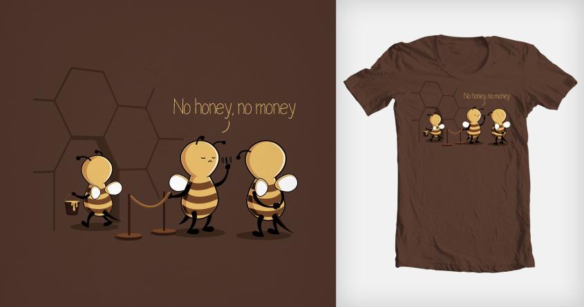 No honey no money by Gen23 and jair aguilar on Threadless