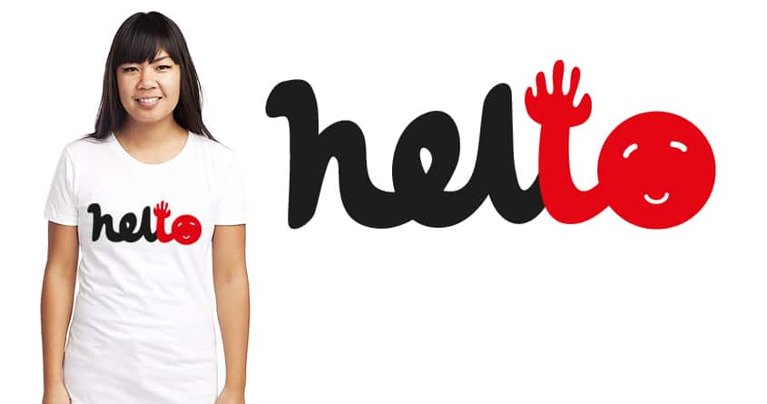 Hello by janamis on Threadless
