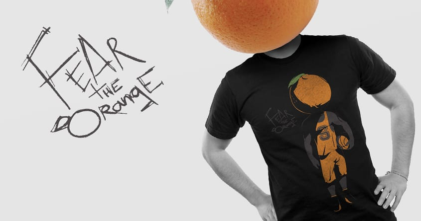 Fear the orange by Transtorned on Threadless