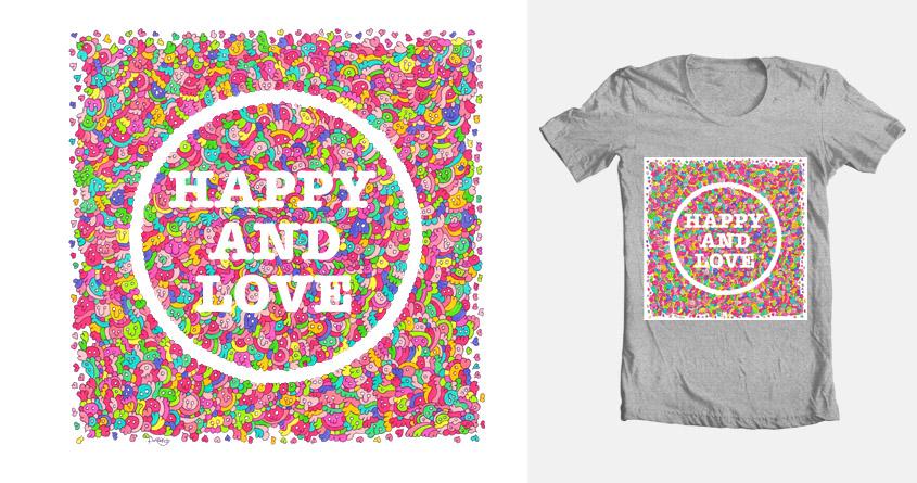HAPPY AND LOVE by asakoapa on Threadless