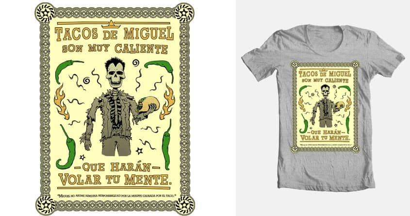 Miguels really hot tacos by Nick Antunovic on Threadless