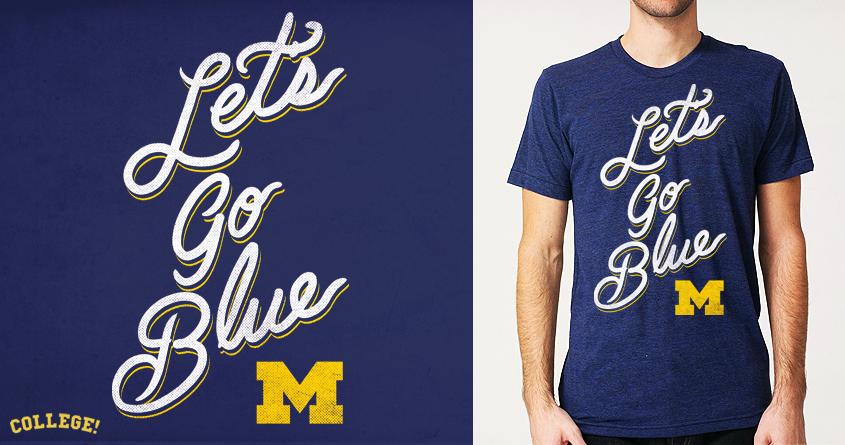 Let's Go Blue by alexmdc on Threadless
