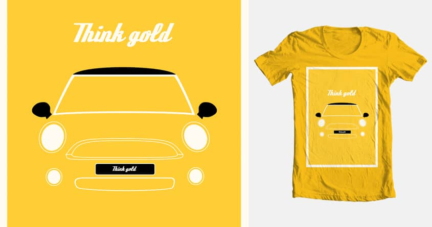 Think Gold by sanderevers on Threadless