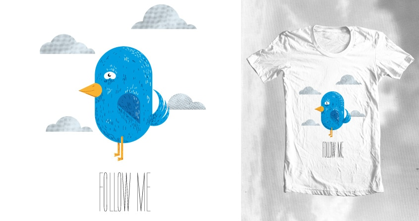 Follow me! by theodesimpel on Threadless