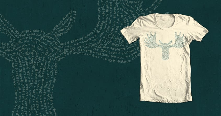 Where are all the hot swedish blond ladies? by kantorp-wegl.in on Threadless