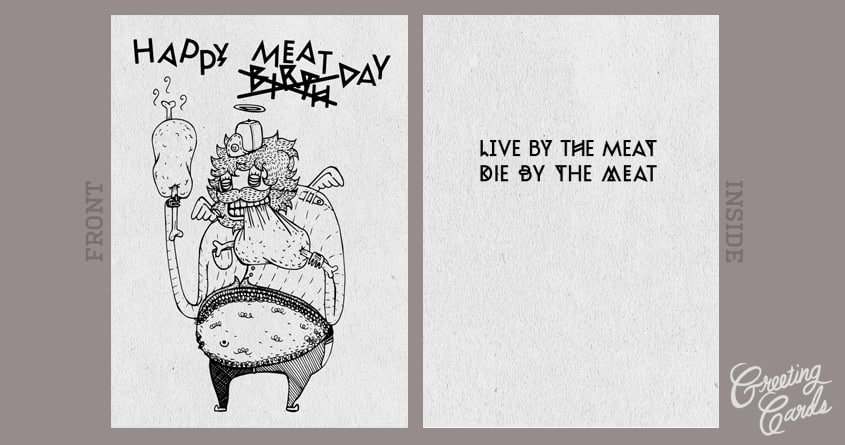 HAPPY MEAT DAY by eepmun on Threadless