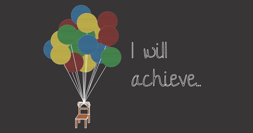 I will achieve by CaitlinMcG4 on Threadless