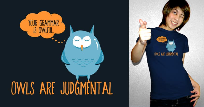 Owls are Judgemental by fishbiscuit on Threadless