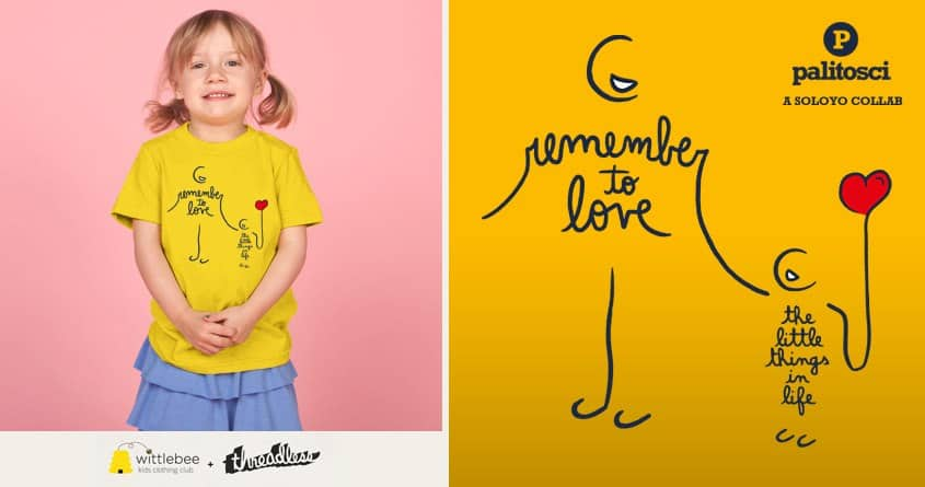 Remember to Love the Little Things in Life by soloyo and palitosci on Threadless