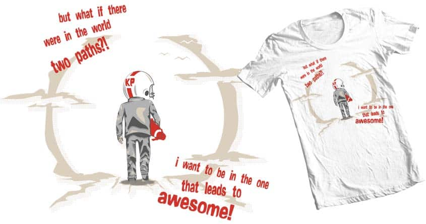 want to be awesome! by bigmind on Threadless