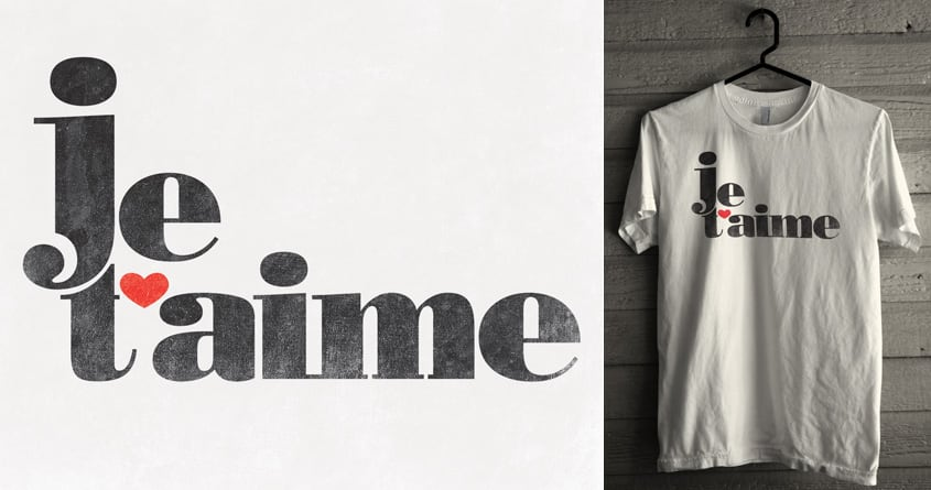 je t'aime by arzie13 on Threadless