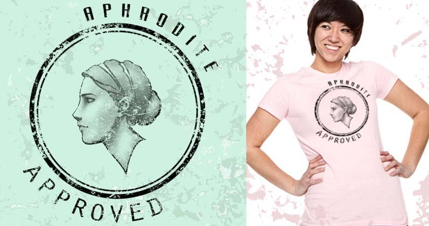 Aphrodite Approved by reddiesetgo on Threadless