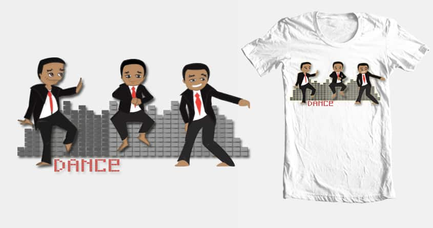 """""""I need everyone to dance!"""" by Tif if any on Threadless"""