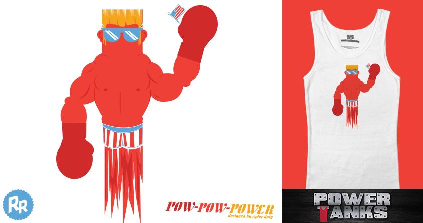 POW-POW-POWER by Ryder on Threadless