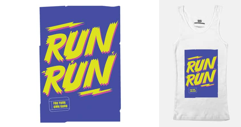 RUN RUN by beatbeatwing on Threadless
