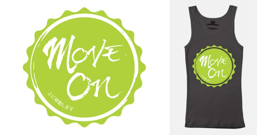 move on by beatbeatwing on Threadless