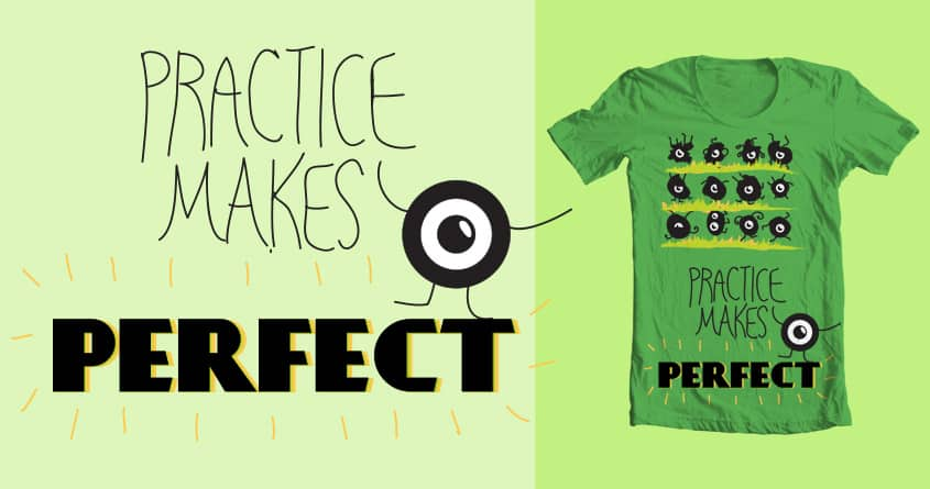 Practice Makes Perfect by Mexiblunt on Threadless
