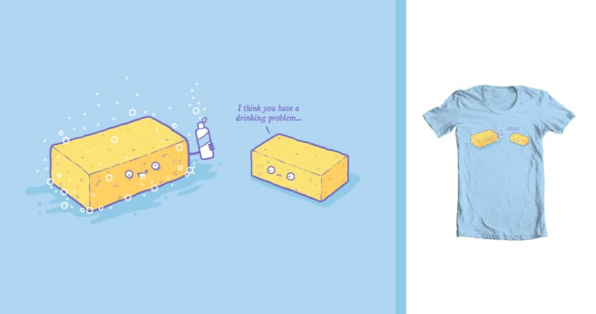 Drinking problem by randyotter3000 on Threadless