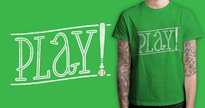 Play! by quick-brown-fox and Shadyjibes on Threadless