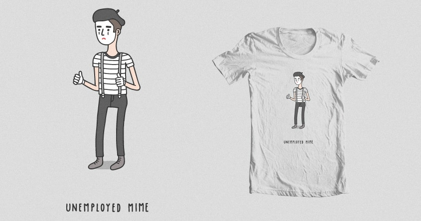 Unemployed Mime by Haasbroek on Threadless