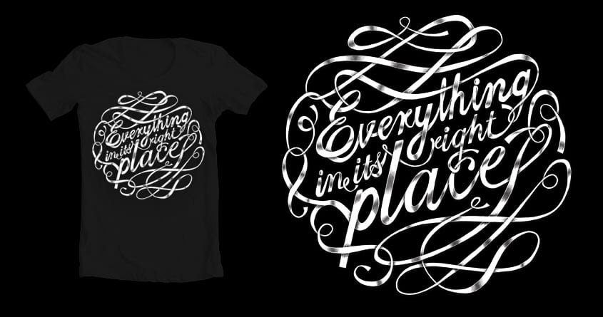 Everything In It's Right Place by Malhat06 on Threadless