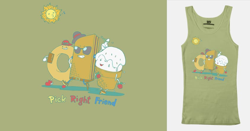Pick a right friend by jheeson on Threadless