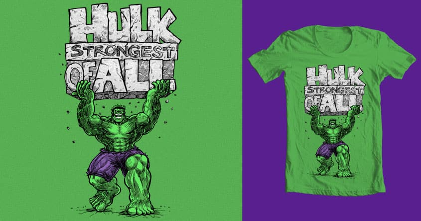 Strongest of ALL by nickv47 on Threadless