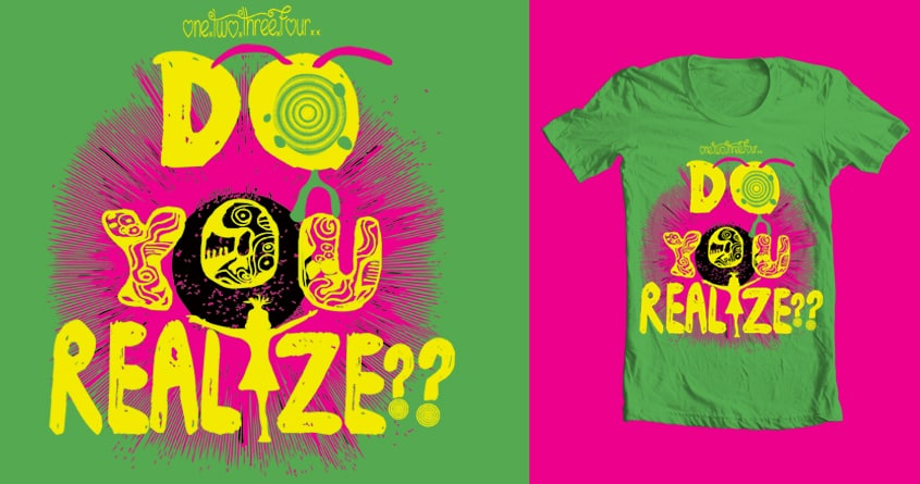 Do you Realize? by Tr3se on Threadless