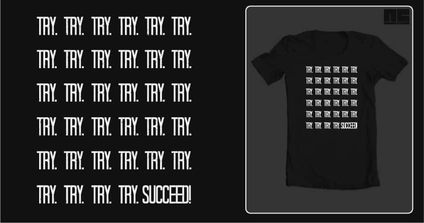 Try, Try Again by NCowick on Threadless