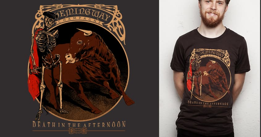 Death in the Afternoon by iamrobman on Threadless