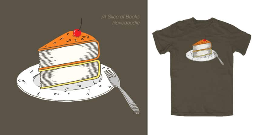A slice of books by ilovedoodle on Threadless