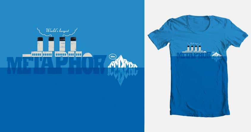 World's Largest Metaphor Hits Iceberg by RedRafael on Threadless