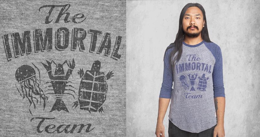 The Immortal Team by ArTrOcItY on Threadless