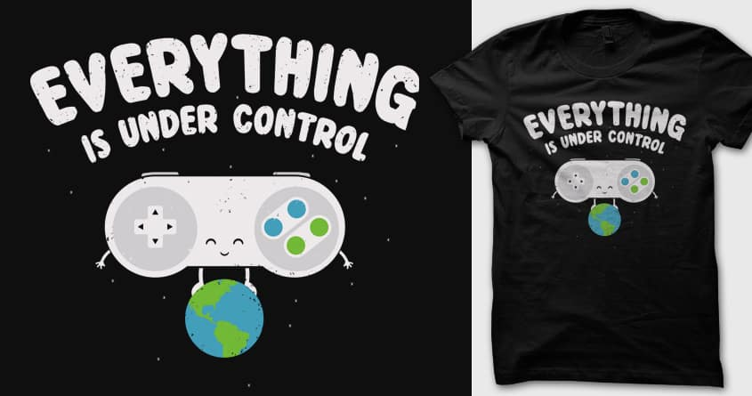 We are under control by 3rick05 on Threadless